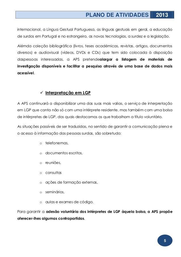 PLANO DE ATIVIDADES                   2013internacional, a Língua Gestual Portuguesa, as línguas gestuais em geral, a educ...