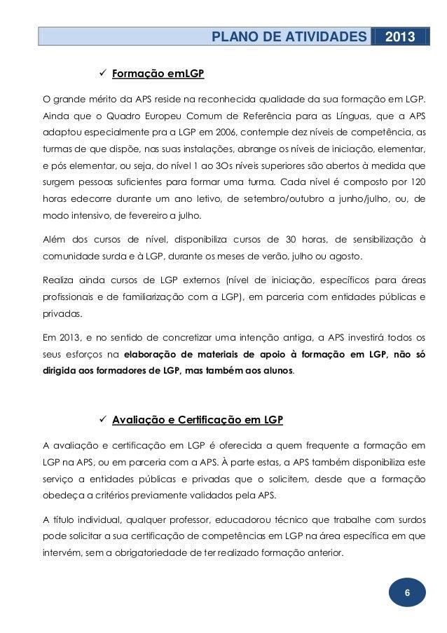 PLANO DE ATIVIDADES                 2013              Formação emLGPO grande mérito da APS reside na reconhecida qualidad...