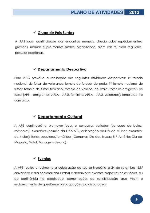 PLANO DE ATIVIDADES                    2013             Grupo de Pais SurdosA APS dará continuidade aos encontros mensais...