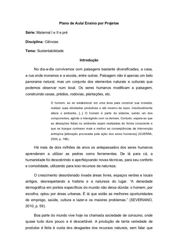 Plano de Aula/ Ensino por ProjetosSérie: Maternal I e II e préDisciplina: CiênciasTema: Sustentabilidade                  ...