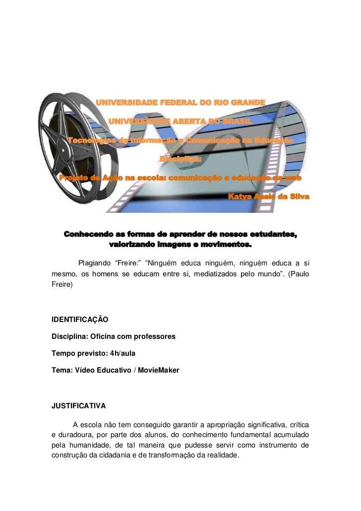 -40767014853200<br />UNIVERSIDADE FEDERAL DO RIO GRANDE<br />UNIVERSIDADE ABERTA DO BRASIL<br />Tecnologias da Informação ...