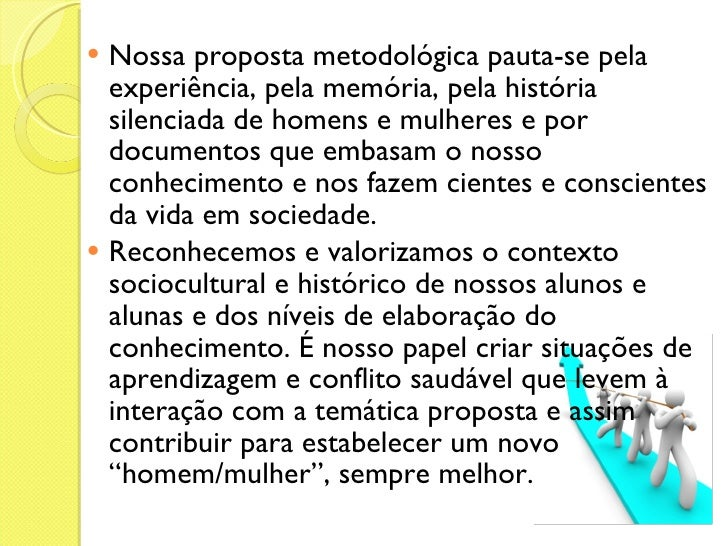 <ul><li>Nossa proposta metodológica pauta-se pela experiência, pela memória, pela história silenciada de homens e mulheres...