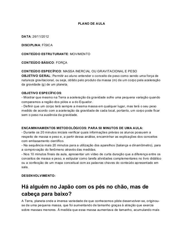 PLANO DE AULADATA: 26/11/2012DISCIPLINA: FÍSICACONTEÚDO ESTRUTURANTE: MOVIMENTOCONTEÚDO BÁSICO: FORÇACONTEÚDO ESPECÍFICO: ...