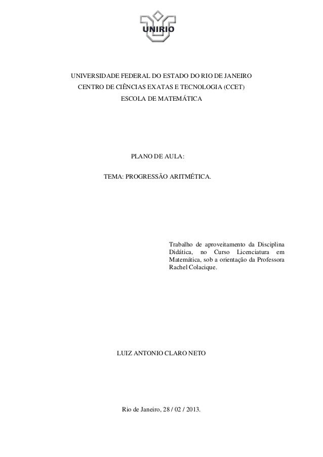 UNIVERSIDADE FEDERAL DO ESTADO DO RIO DE JANEIRO CENTRO DE CIÊNCIAS EXATAS E TECNOLOGIA (CCET)             ESCOLA DE MATEM...