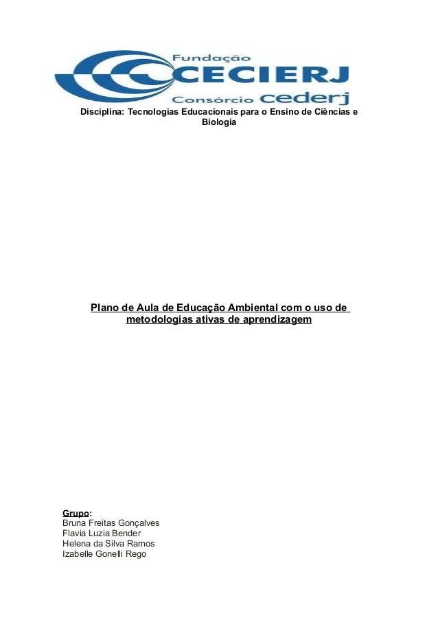 Disciplina: Tecnologias Educacionais para o Ensino de Ciências eBiologiaPlano de Aula de Educação Ambiental com o uso deme...