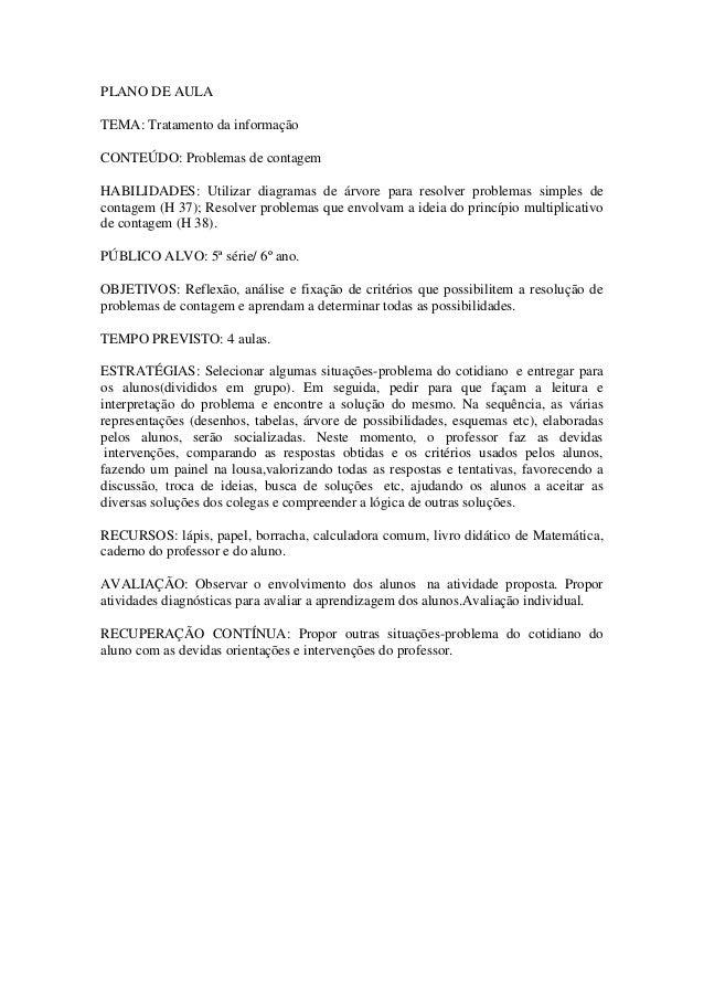 PLANO DE AULA TEMA: Tratamento da informação CONTEÚDO: Problemas de contagem HABILIDADES: Utilizar diagramas de árvore par...