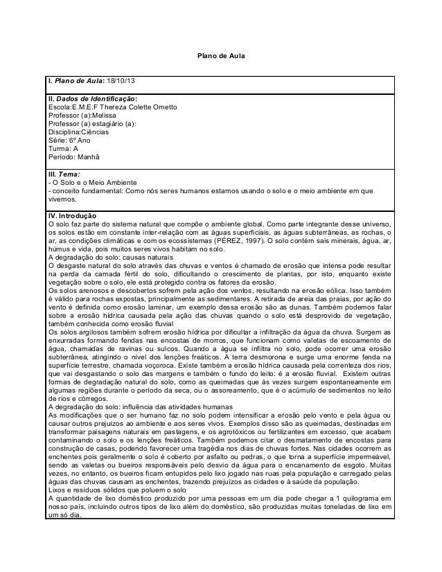 Plano de Aula I. Plano de Aula: 18/10/13 II. Dados de Identificação: Escola:E.M.E.F Thereza Colette Ometto Professor (a):M...
