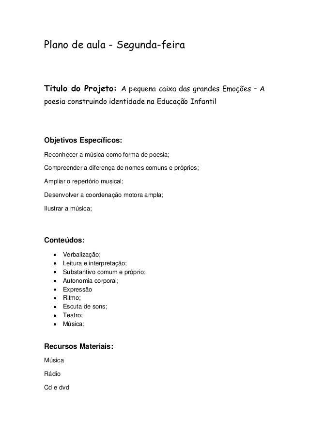 Plano de aula - Segunda-feira  Titulo do Projeto: A pequena caixa das grandes Emoções – A poesia construindo identidade na...