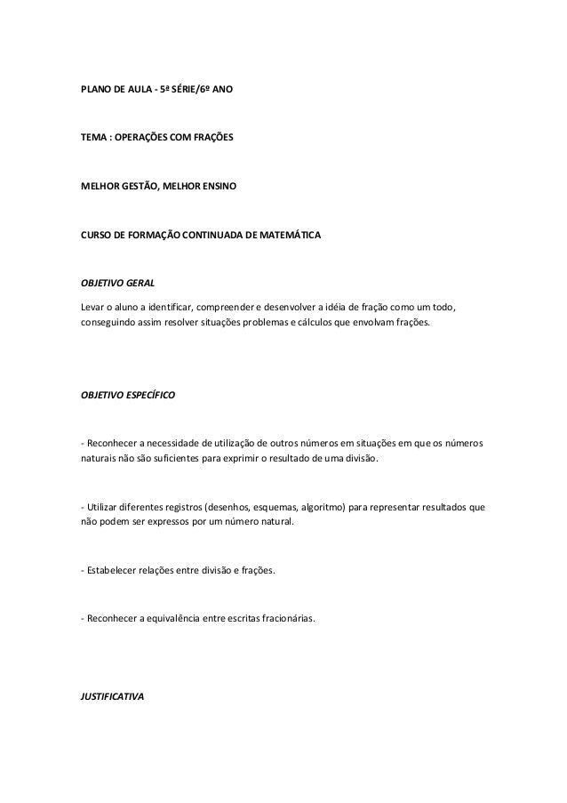 PLANO DE AULA - 5ª SÉRIE/6º ANO  TEMA : OPERAÇÕES COM FRAÇÕES  MELHOR GESTÃO, MELHOR ENSINO  CURSO DE FORMAÇÃO CONTINUADA ...