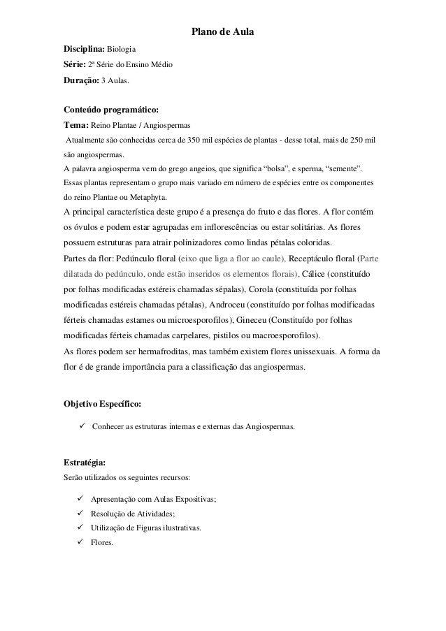 Plano de Aula Disciplina: Biologia Série: 2ª Série do Ensino Médio Duração: 3 Aulas. Conteúdo programático: Tema: Reino Pl...