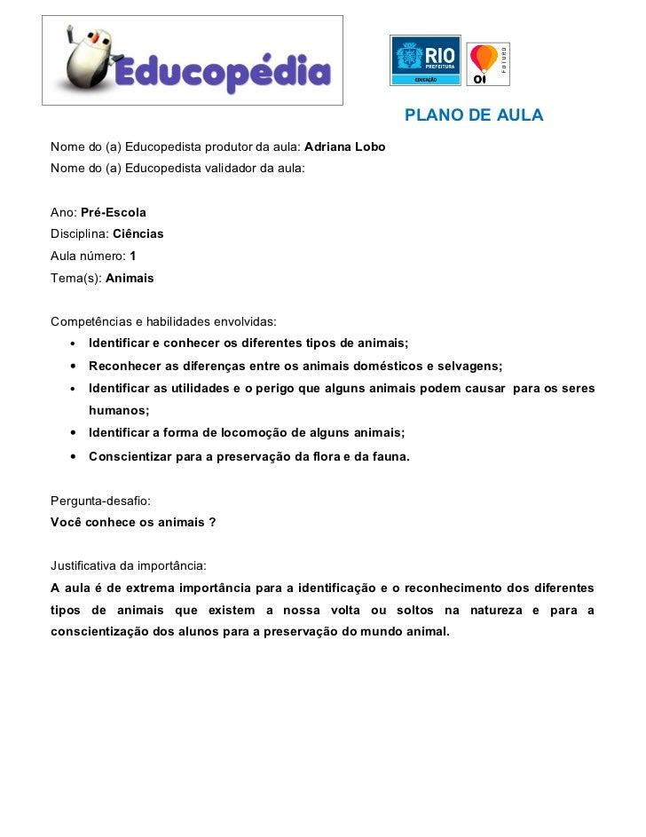 PLANO DE AULANome do (a) Educopedista produtor da aula: Adriana LoboNome do (a) Educopedista validador da aula:Ano: Pré-Es...