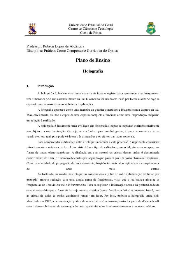 Universidade Estadual do Ceará  Centro de Ciências e Tecnologia  Curso de Física  Professor: Robson Lopes de Alcântara  Di...