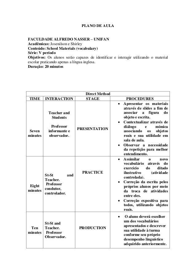 PLANO DE AULA FACULDADE ALFREDO NASSER – UNIFAN Acadêmicas: Josenilson e Shirley Conteúdo: School Materials (vocabulary) S...