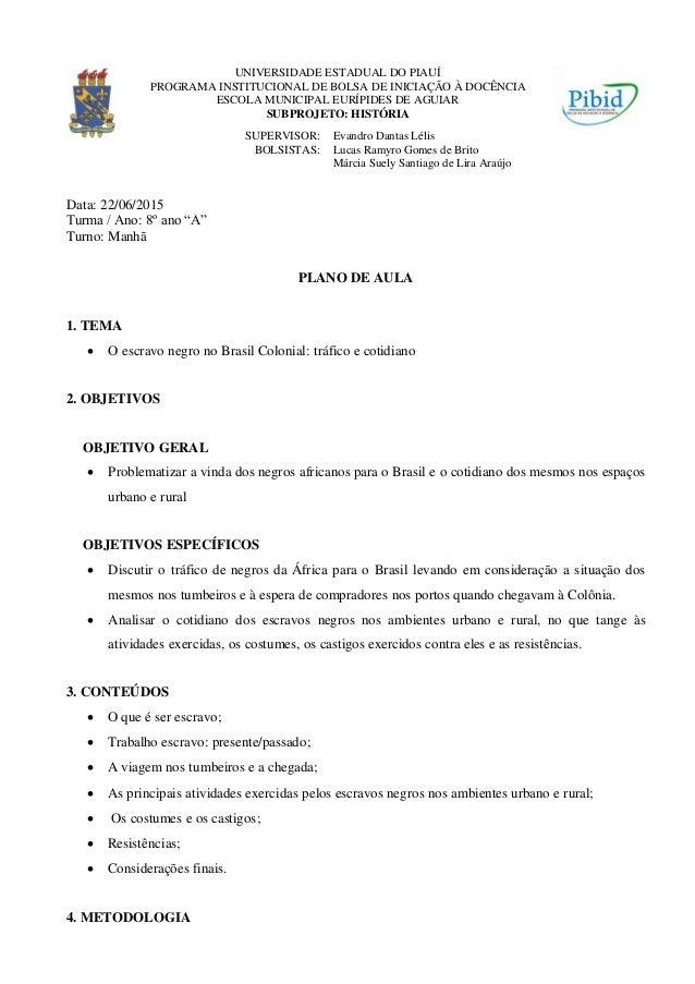 UNIVERSIDADE ESTADUAL DO PIAUÍ PROGRAMA INSTITUCIONAL DE BOLSA DE INICIAÇÃO À DOCÊNCIA ESCOLA MUNICIPAL EURÍPIDES DE AGUIA...