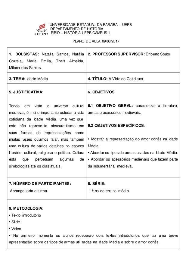 UNIVERSIDADE ESTADUAL DA PARAÍBA – UEPB DEPARTAMENTO DE HISTÓRIA PIBID – HISTÓRIA UEPB CAMPUS I PLANO DE AULA 09/08/2017 1...