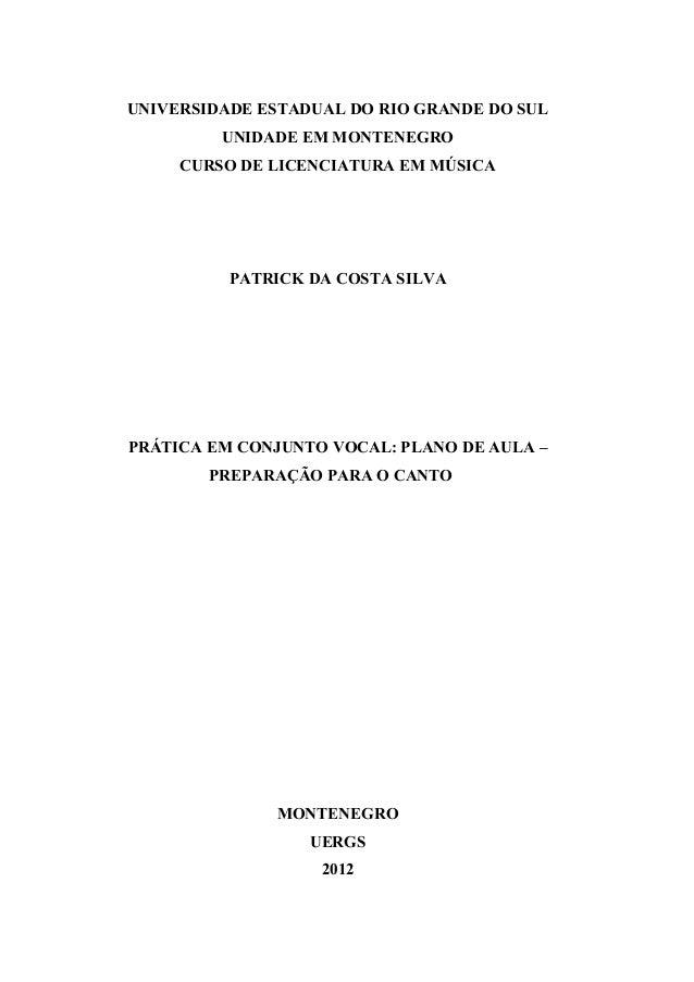 UNIVERSIDADE ESTADUAL DO RIO GRANDE DO SUL UNIDADE EM MONTENEGRO CURSO DE LICENCIATURA EM MÚSICA PATRICK DA COSTA SILVA PR...