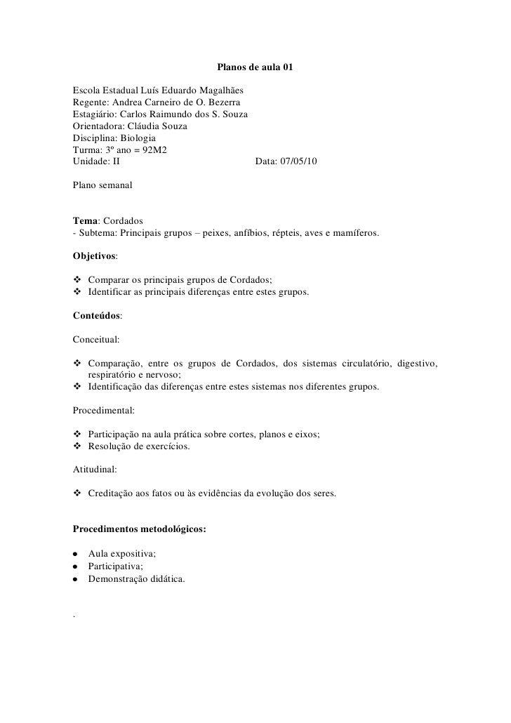 Planos de aula 01  Escola Estadual Luís Eduardo Magalhães Regente: Andrea Carneiro de O. Bezerra Estagiário: Carlos Raimun...