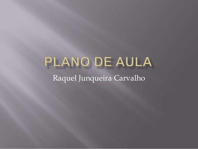 Raquel Junqueira Carvalho