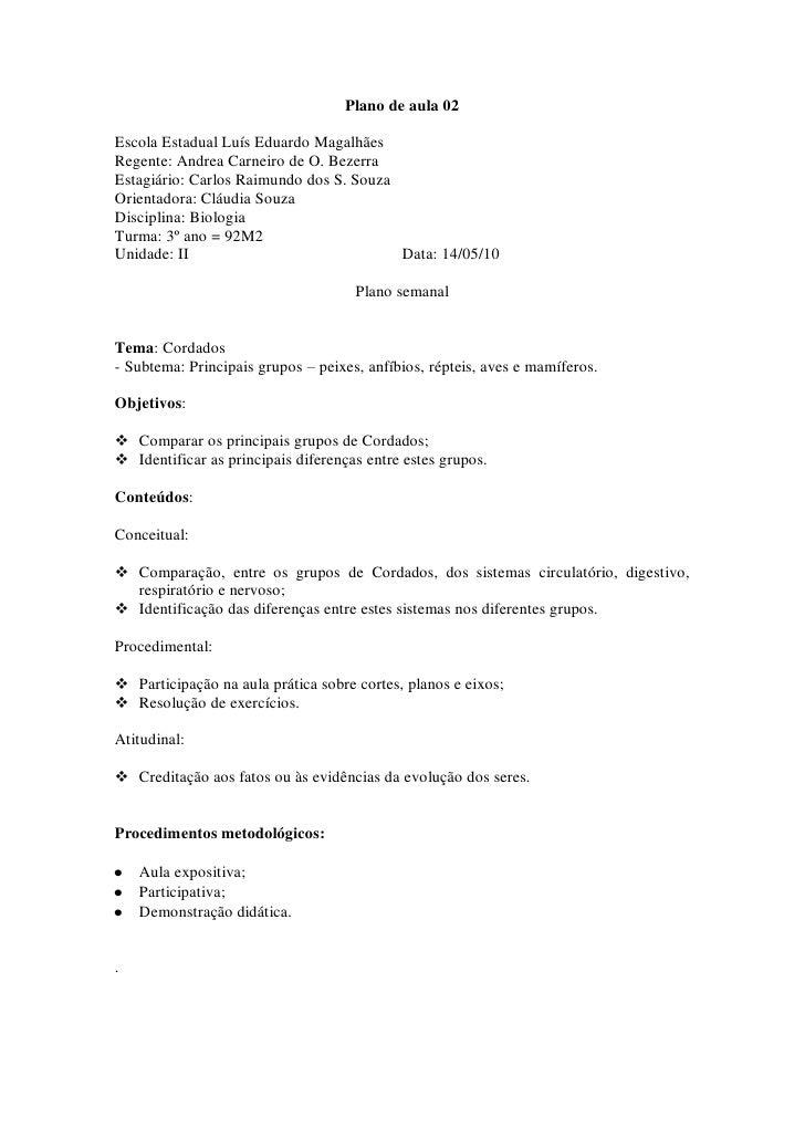 Plano de aula 02  Escola Estadual Luís Eduardo Magalhães Regente: Andrea Carneiro de O. Bezerra Estagiário: Carlos Raimund...