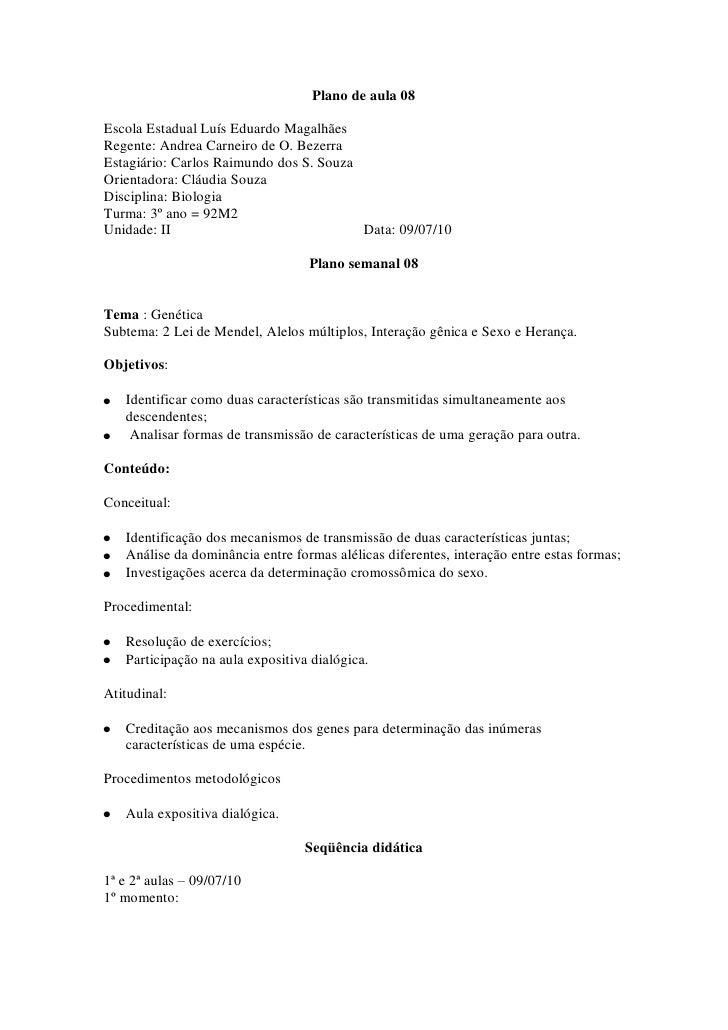 Plano de aula 08  Escola Estadual Luís Eduardo Magalhães Regente: Andrea Carneiro de O. Bezerra Estagiário: Carlos Raimund...