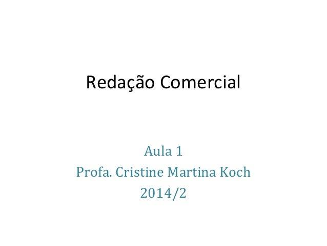 Redação Comercial Aula 1 Profa. Cristine Martina Koch 2014/2