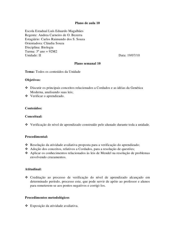 Plano de aula 10  Escola Estadual Luís Eduardo Magalhães Regente: Andrea Carneiro de O. Bezerra Estagiário: Carlos Raimund...