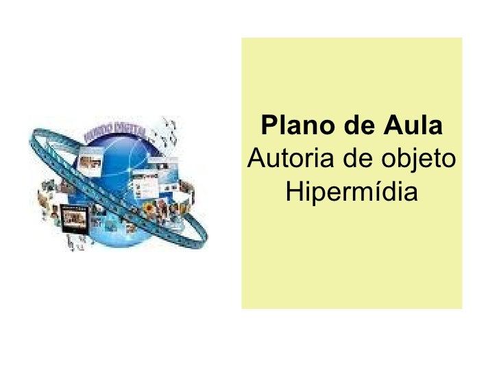 Plano de Aula Autoria de objeto Hipermídia