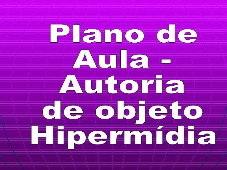 Plano de Aula - Autoria de objeto Hipermídia
