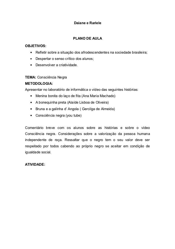 Daiane e Rariele                              PLANO DE AULAOBJETIVOS:   • Refletir sobre a situação dos afrodescendentes n...