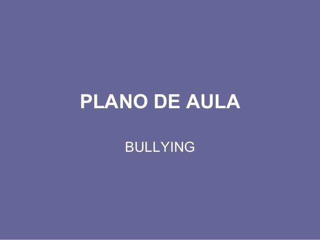 PLANO DE AULA BULLYING