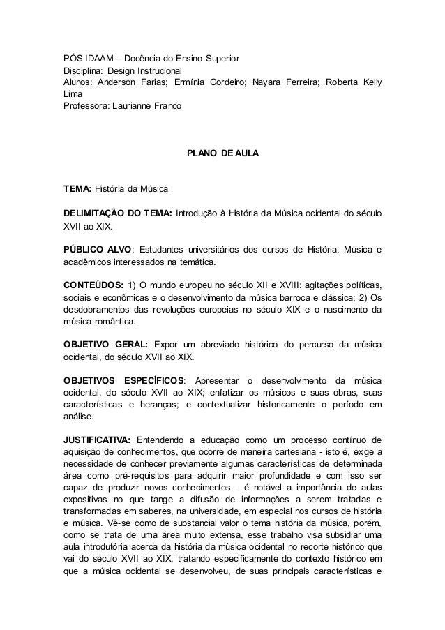 PÓS IDAAM – Docência do Ensino Superior Disciplina: Design Instrucional Alunos: Anderson Farias; Ermínia Cordeiro; Nayara ...