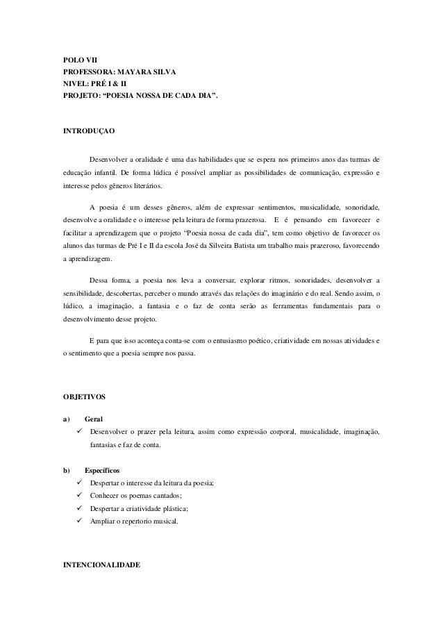 """POLO VII PROFESSORA: MAYARA SILVA NIVEL: PRÉ I & II PROJETO: """"POESIA NOSSA DE CADA DIA"""".  INTRODUÇAO  Desenvolver a oralid..."""