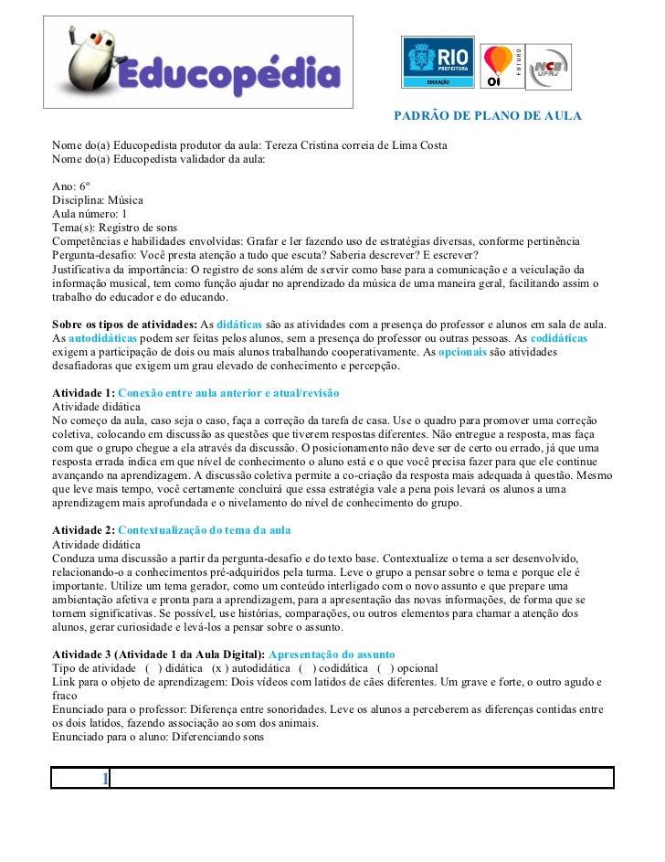 PADRÃO DE PLANO DE AULANome do(a) Educopedista produtor da aula: Tereza Cristina correia de Lima CostaNome do(a) Educopedi...