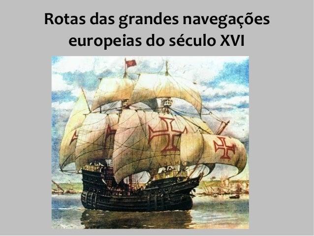 Rotas das grandes navegações europeias do século XVI