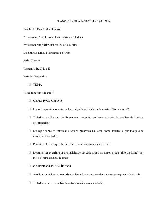 PLANO DE AULA 14/11/2014 à 18/11/2014  Escola: EE Estudo dos Sonhos  Professoras: Ana, Camila, Dea, Patrícia e Thabata  Pr...