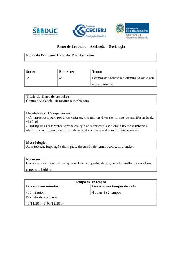 Plano de Trabalho – Avaliação – Sociologia  Nome do Professor Cursista: Noe Assunção  Série:  3ª  Bimestre:  4º  Tema:  Fo...