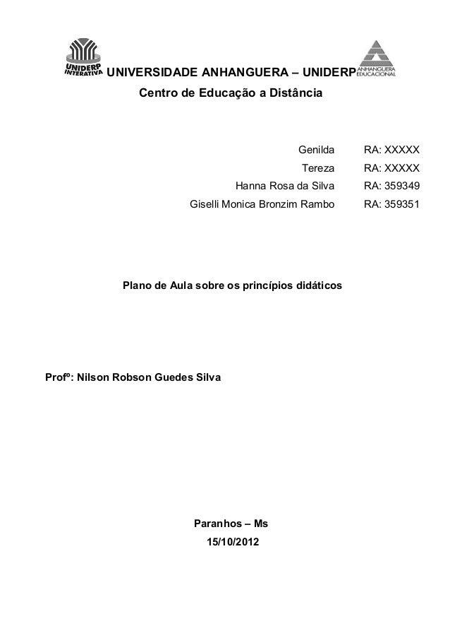 UNIVERSIDADE ANHANGUERA – UNIDERP  Centro de Educação a Distância  Genilda RA: XXXXX  Tereza RA: XXXXX  Hanna Rosa da Silv...