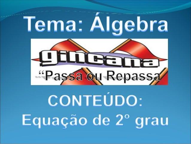 ConjuntosnuméricosOperaçõesfundamentaisPotenciaçãoe radiciaçãoEquação do2º grauUso deletrasExpressõesalgébricasEquações do...