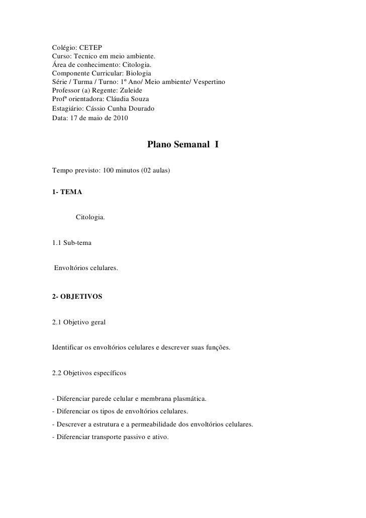 Colégio: CETEP Curso: Tecnico em meio ambiente. Área de conhecimento: Citologia. Componente Curricular: Biologia Série / T...