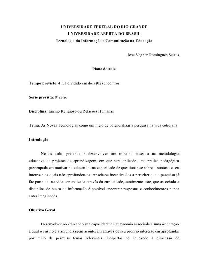 UNIVERSIDADE FEDERAL DO RIO GRANDE                           UNIVERSIDADE ABERTA DO BRASIL                 Tecnologia da I...