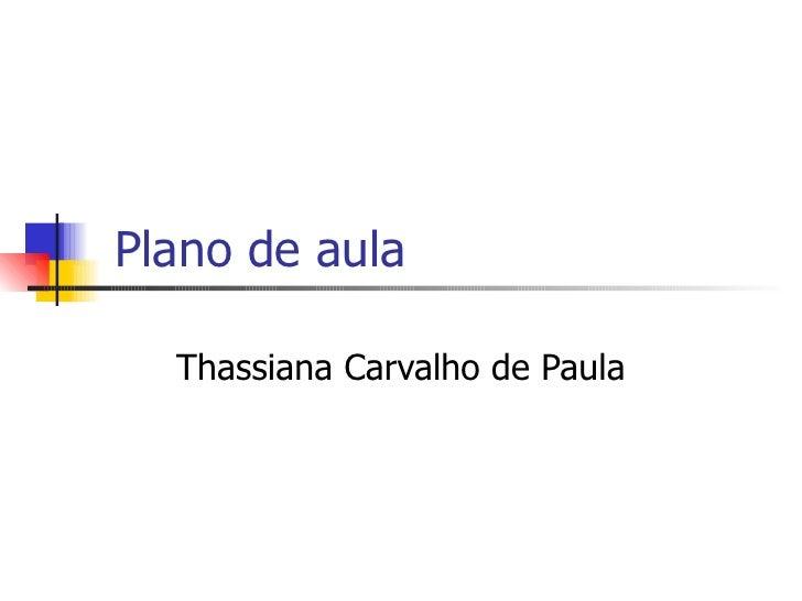 Plano de aula Thassiana Carvalho de Paula