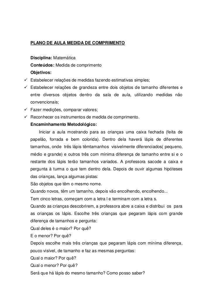 PLANO DE AULA MEDIDA DE COMPRIMENTO   Disciplina: Matemática   Conteúdos: Medida de comprimento   Objetivos: Estabelecer ...
