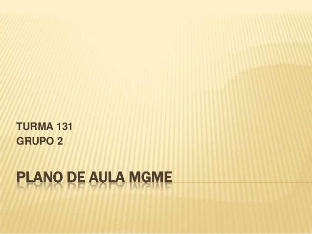 PLANO DE AULA MGMETURMA 131GRUPO 2