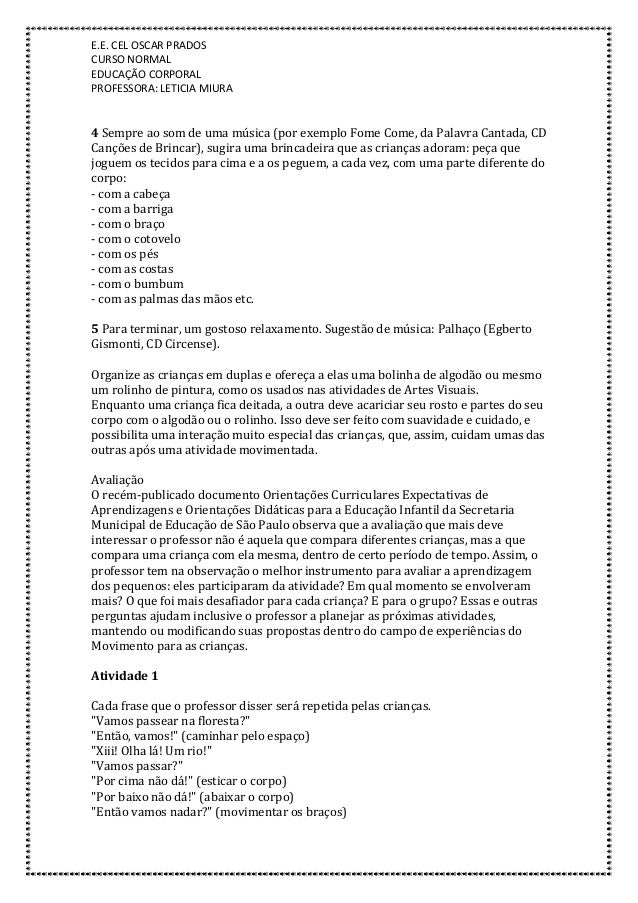 E.E. CEL OSCAR PRADOS CURSO NORMAL EDUCAÇÃO CORPORAL PROFESSORA: LETICIA MIURA 4 Sempre ao som de uma música (por exemplo ...