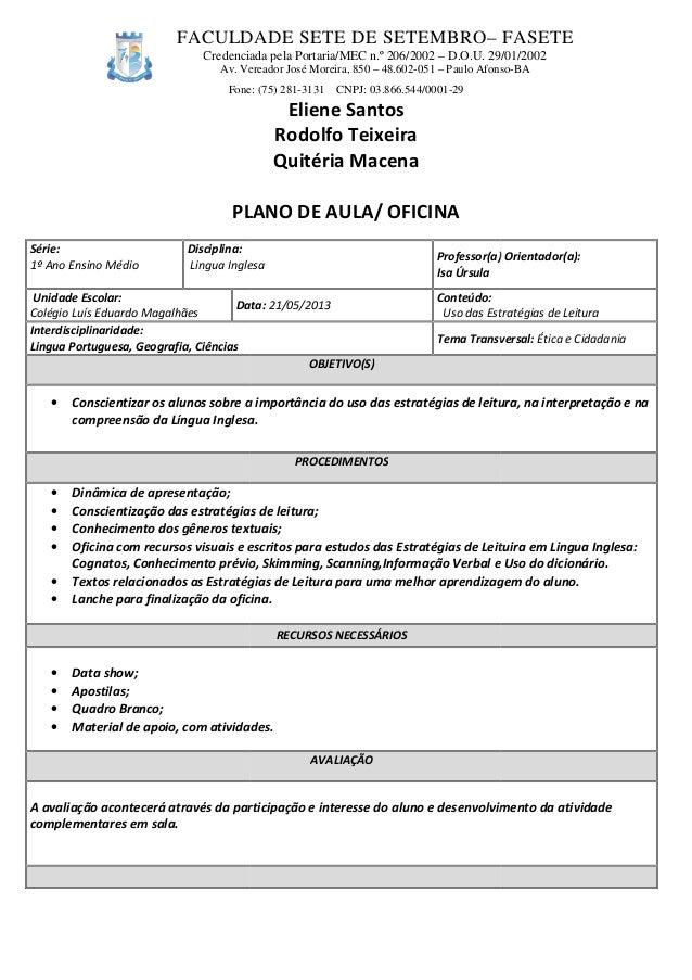 Fone: (75) 281 PLANO DE AULA Série: 1º Ano Ensino Médio Disciplina: Lingua Inglesa Unidade Escolar: Colégio Luís Eduardo M...