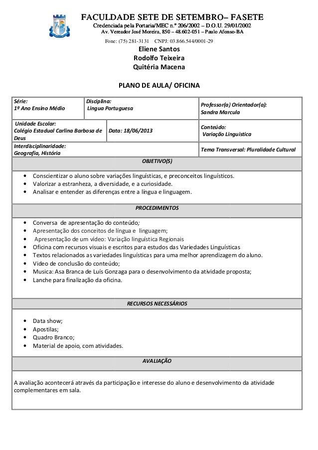 Fone: (75) 281 Série: 1º Ano Ensino Médio Disciplina: Lingua Portuguesa Unidade Escolar: Colégio Estadual Carlina Barbosa ...