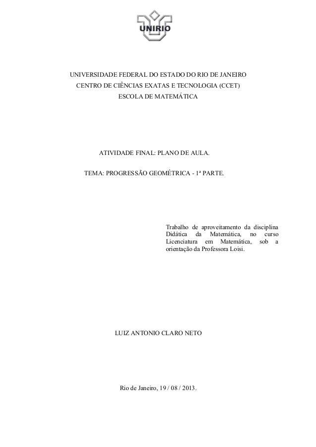 UNIVERSIDADE FEDERAL DO ESTADO DO RIO DE JANEIRO CENTRO DE CIÊNCIAS EXATAS E TECNOLOGIA (CCET) ESCOLA DE MATEMÁTICA ATIVID...