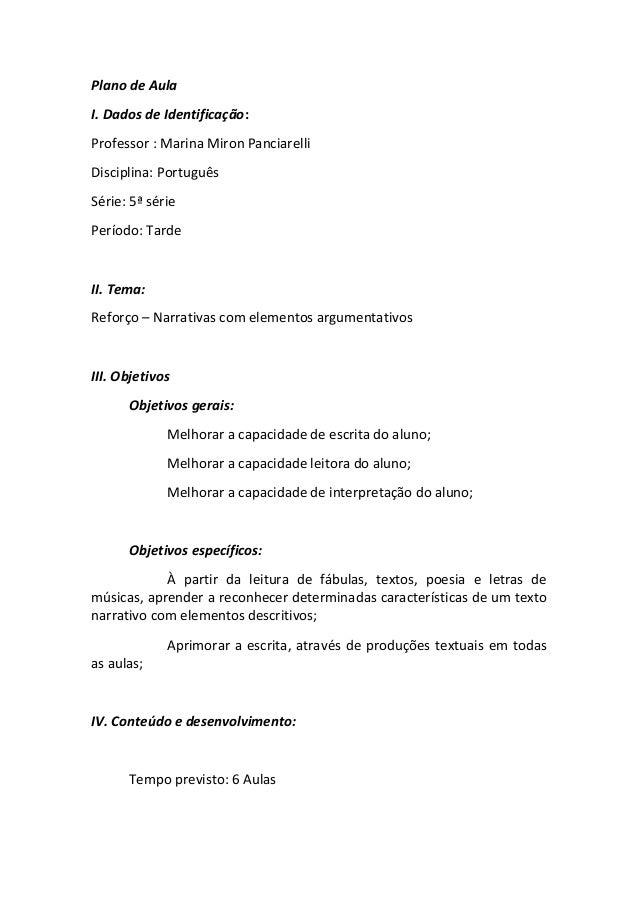 Plano de Aula I. Dados de Identificação: Professor : Marina Miron Panciarelli Disciplina: Português Série: 5ª série Períod...