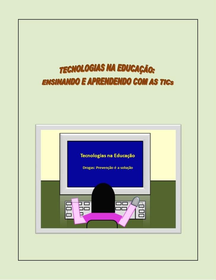 TECNOLOGIAS NA EDUCAÇÃO: ENSINANDO E APRENDENDO COM AS TICsTutor: Reginaldo dos SantosData: Junho a setembro/2012Local: NT...