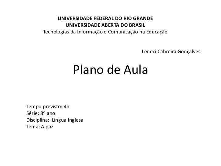 Plano de Aula<br />UNIVERSIDADE FEDERAL DO RIO GRANDE<br />UNIVERSIDADE ABERTA DO BRASIL<br />Tecnologias da Informação e ...
